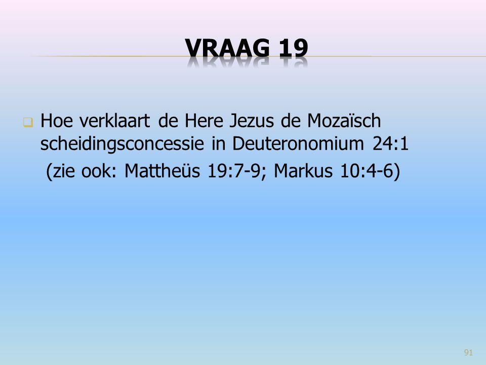  Hoe verklaart de Here Jezus de Mozaïsch scheidingsconcessie in Deuteronomium 24:1 (zie ook: Mattheüs 19:7-9; Markus 10:4-6) 91