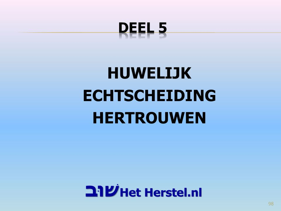 HUWELIJK ECHTSCHEIDING HERTROUWEN 98