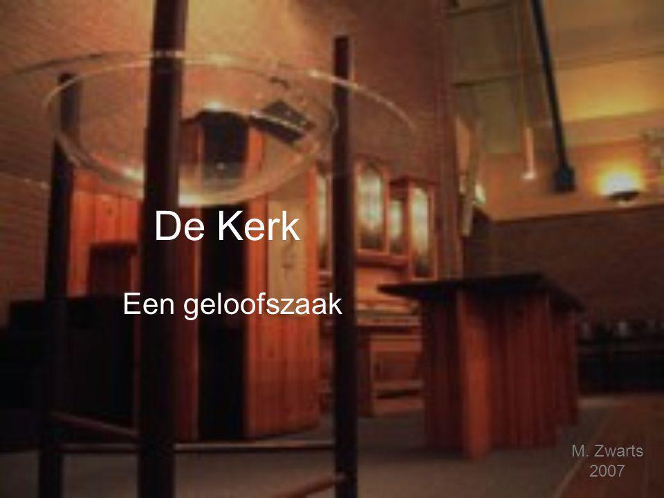 De Kerk Een geloofszaak M. Zwarts 2007
