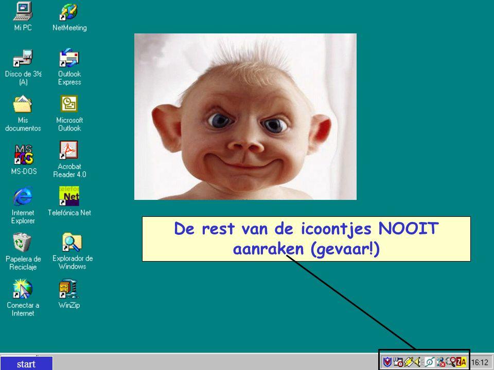 De rest van de icoontjes NOOIT aanraken (gevaar!) start