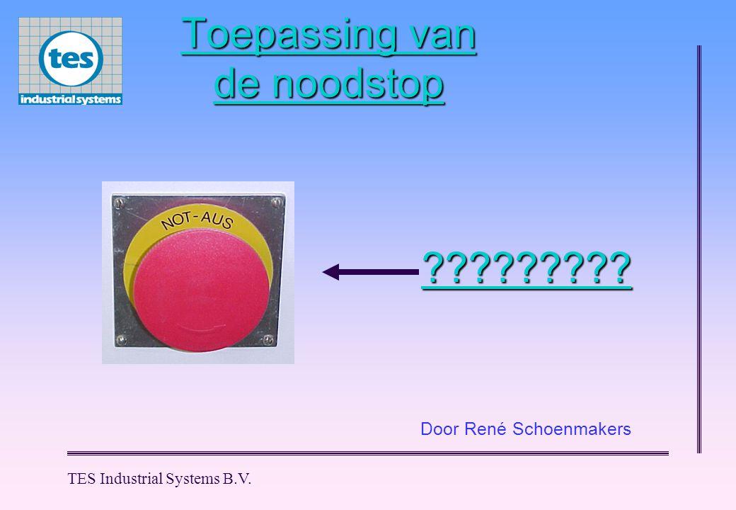 TES Industrial Systems B.V. Toepassing van de noodstop Door René Schoenmakers?????????