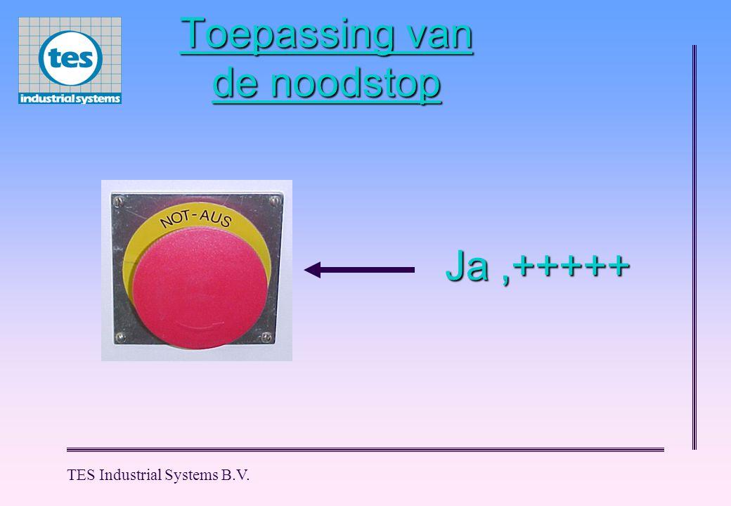 TES Industrial Systems B.V. Toepassing van de noodstop Ja,+++++