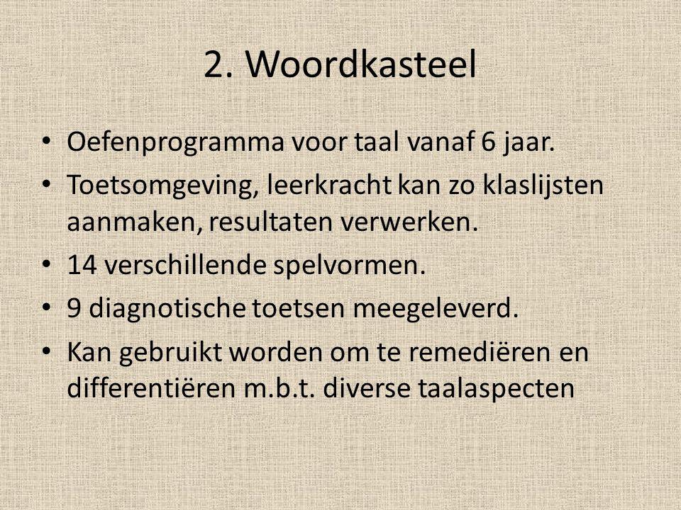 Een kijkje in de software • Download: www.woordkasteel.comwww.woordkasteel.com