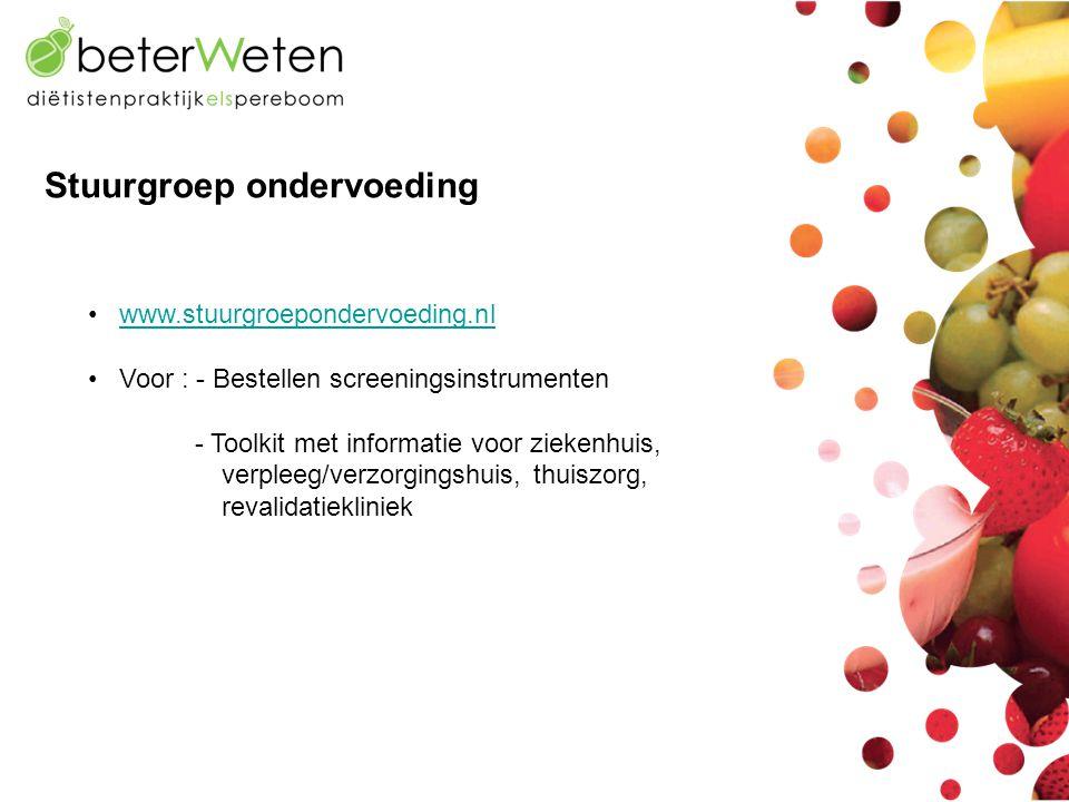 • www.stuurgroepondervoeding.nlwww.stuurgroepondervoeding.nl • Voor : - Bestellen screeningsinstrumenten - Toolkit met informatie voor ziekenhuis, ver
