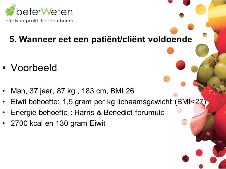 •Voorbeeld •Man, 37 jaar, 87 kg, 183 cm, BMI 26 •Eiwit behoefte: 1,5 gram per kg lichaamsgewicht (BMI<27) •Energie behoefte : Harris & Benedict forumu