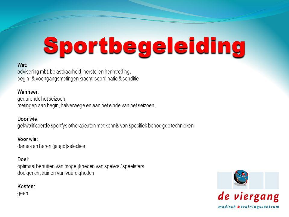 Sportbegeleiding Wat: advisering mbt.
