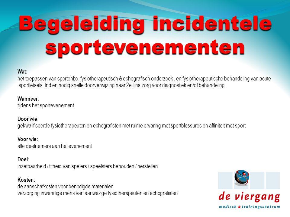 Begeleiding incidentele sportevenementen Wat: het toepassen van sportehbo, fysiotherapeutisch & echografisch onderzoek, en fysiotherapeutische behandeling van acute sportletsels.