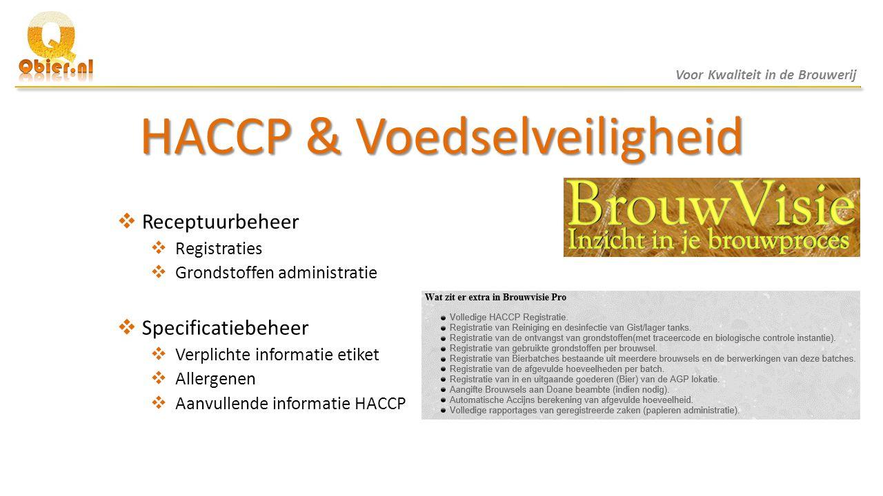 HACCP & Voedselveiligheid  Receptuurbeheer  Registraties  Grondstoffen administratie  Specificatiebeheer  Verplichte informatie etiket  Allergen