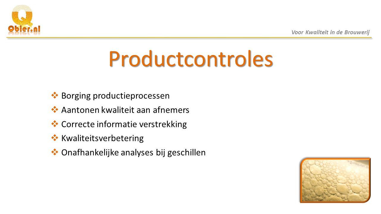 Productcontroles  Borging productieprocessen  Aantonen kwaliteit aan afnemers  Correcte informatie verstrekking  Kwaliteitsverbetering  Onafhanke