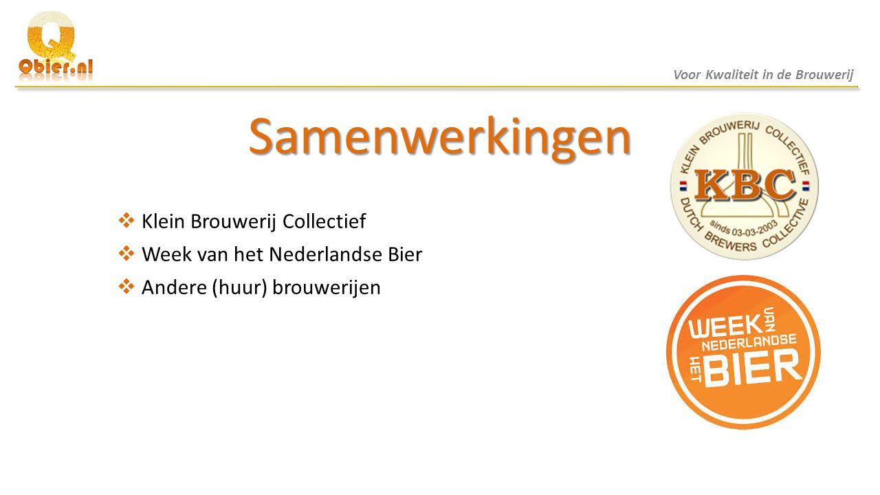 Samenwerkingen  Klein Brouwerij Collectief  Week van het Nederlandse Bier  Andere (huur) brouwerijen Voor Kwaliteit in de Brouwerij