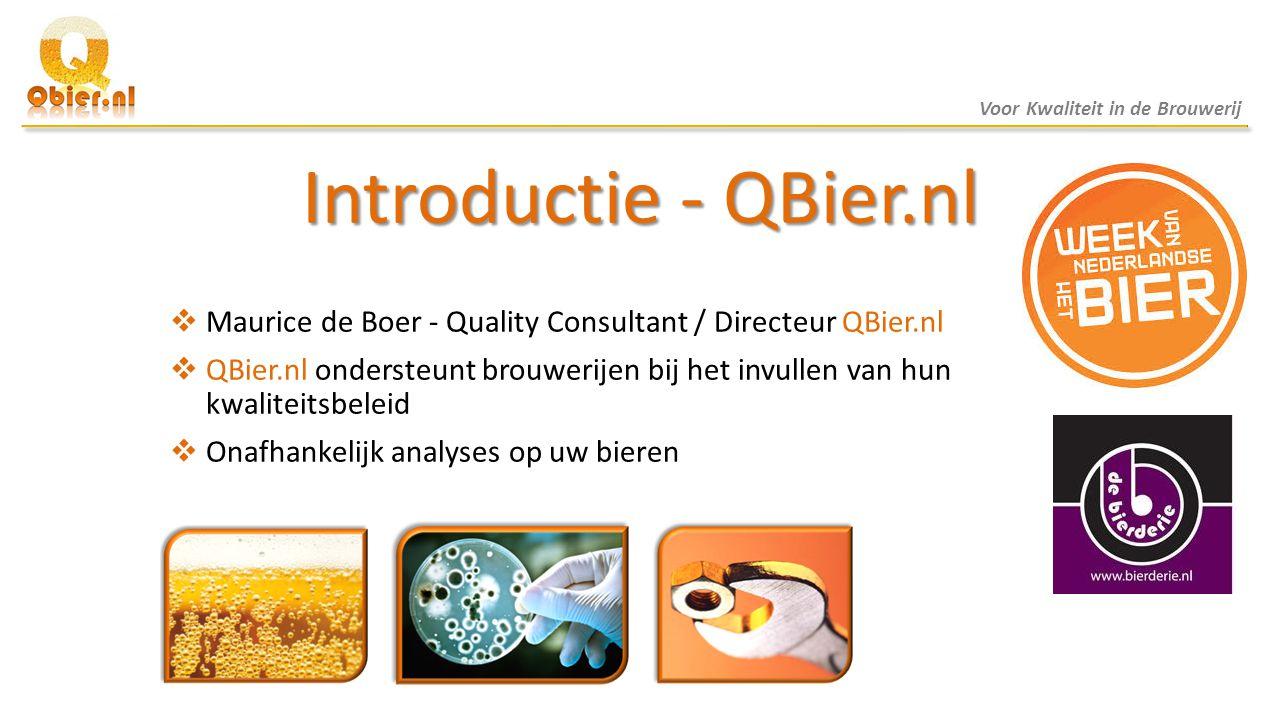 Introductie - QBier.nl  Maurice de Boer - Quality Consultant / Directeur QBier.nl  QBier.nl ondersteunt brouwerijen bij het invullen van hun kwalite