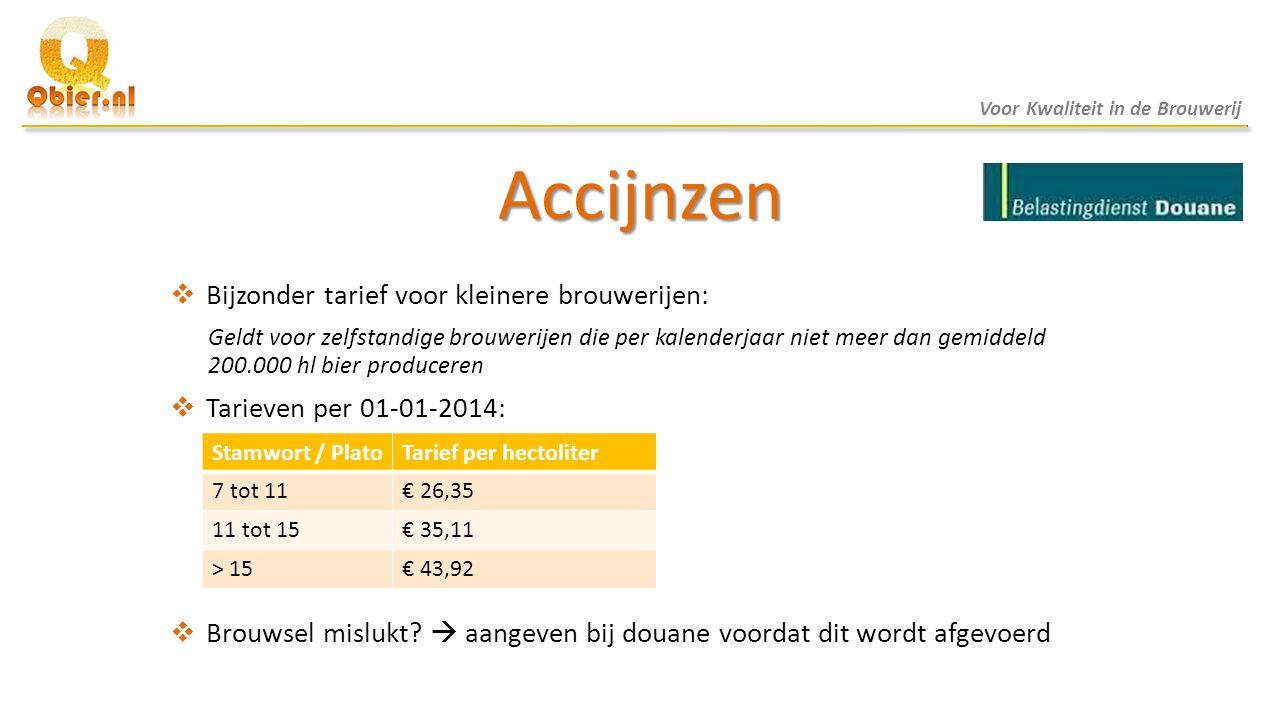 Accijnzen  Bijzonder tarief voor kleinere brouwerijen: Geldt voor zelfstandige brouwerijen die per kalenderjaar niet meer dan gemiddeld 200.000 hl bi