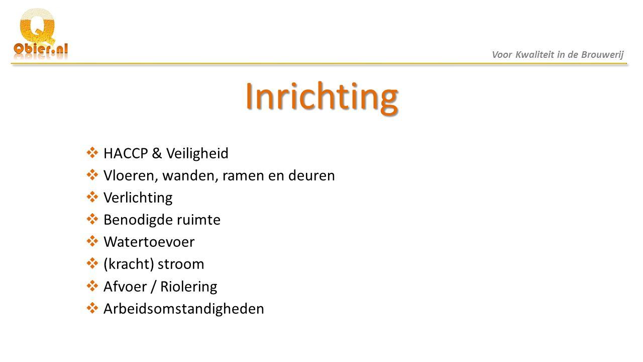 Inrichting - AGP  Accijns Goederen Plaats  Installatie  Gisting / Lagering  Warme / Koude kamer  Opslag  Reistratie grondstoffen (mout)  Wanneer uit AGP.