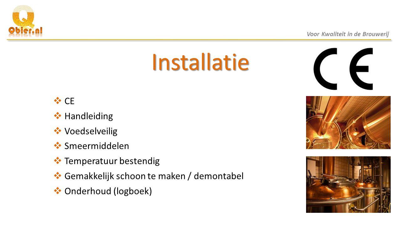 Installatie  CE  Handleiding  Voedselveilig  Smeermiddelen  Temperatuur bestendig  Gemakkelijk schoon te maken / demontabel  Onderhoud (logboek