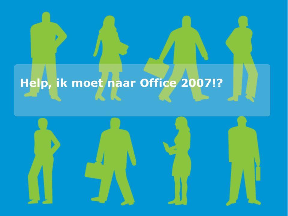 Help, ik moet naar Office 2007!?