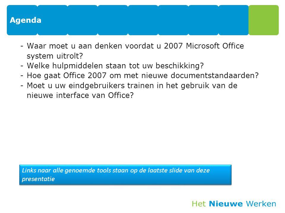 Agenda -Waar moet u aan denken voordat u 2007 Microsoft Office system uitrolt? -Welke hulpmiddelen staan tot uw beschikking? -Hoe gaat Office 2007 om