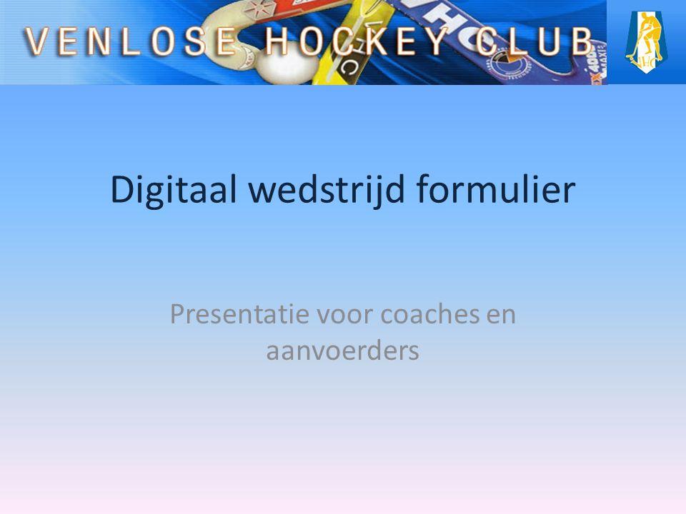 Digitaal wedstrijd formulier Presentatie voor coaches en aanvoerders