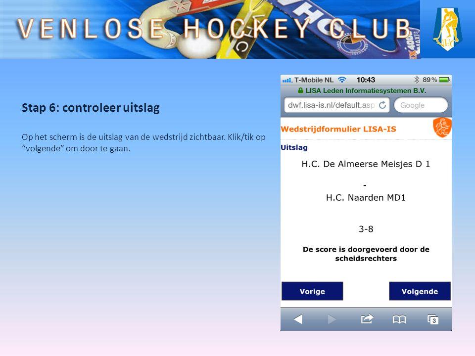 Stap 6: controleer uitslag Op het scherm is de uitslag van de wedstrijd zichtbaar.