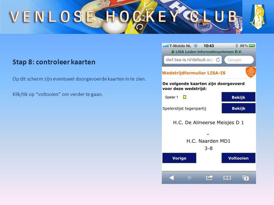 Stap 8: controleer kaarten Op dit scherm zijn eventueel doorgevoerde kaarten in te zien.