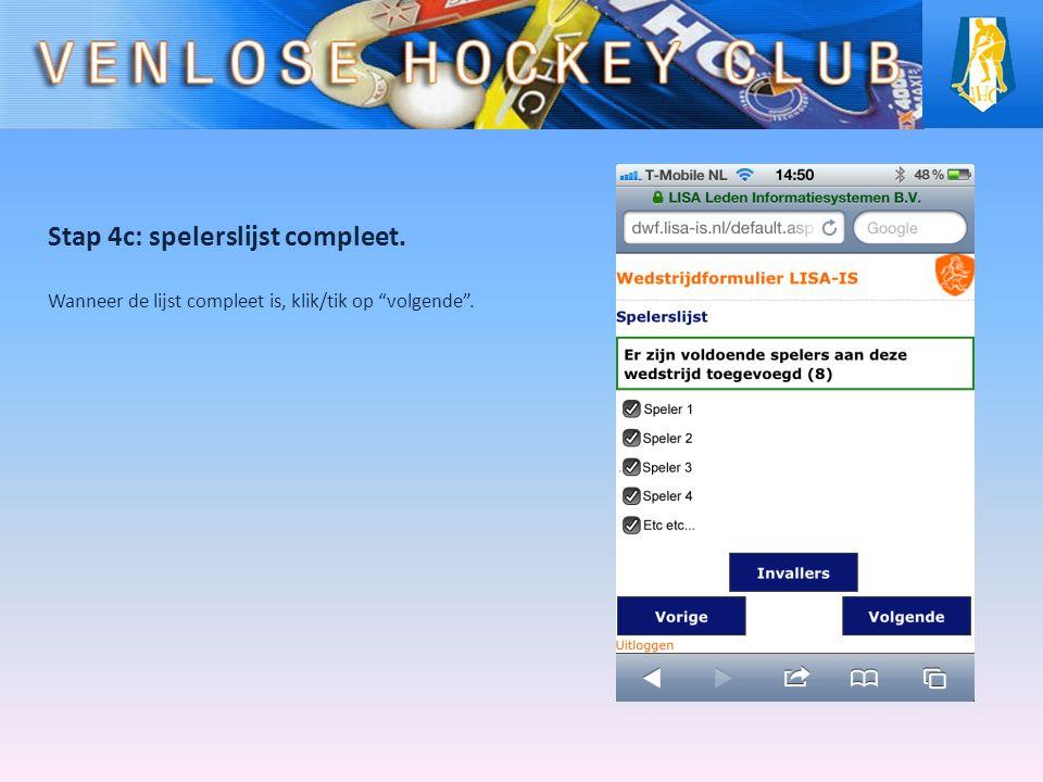 Stap 4c: spelerslijst compleet. Wanneer de lijst compleet is, klik/tik op volgende .