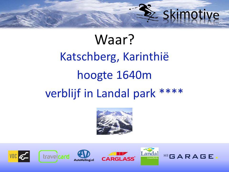 Waar? Katschberg, Karinthië hoogte 1640m verblijf in Landal park ****