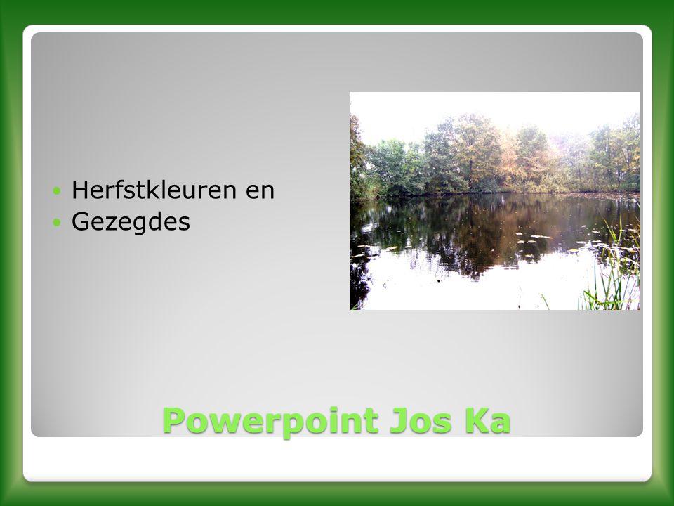 Powerpoint Jos Ka Powerpoint Jos Ka HHerfstkleuren en GGezegdes