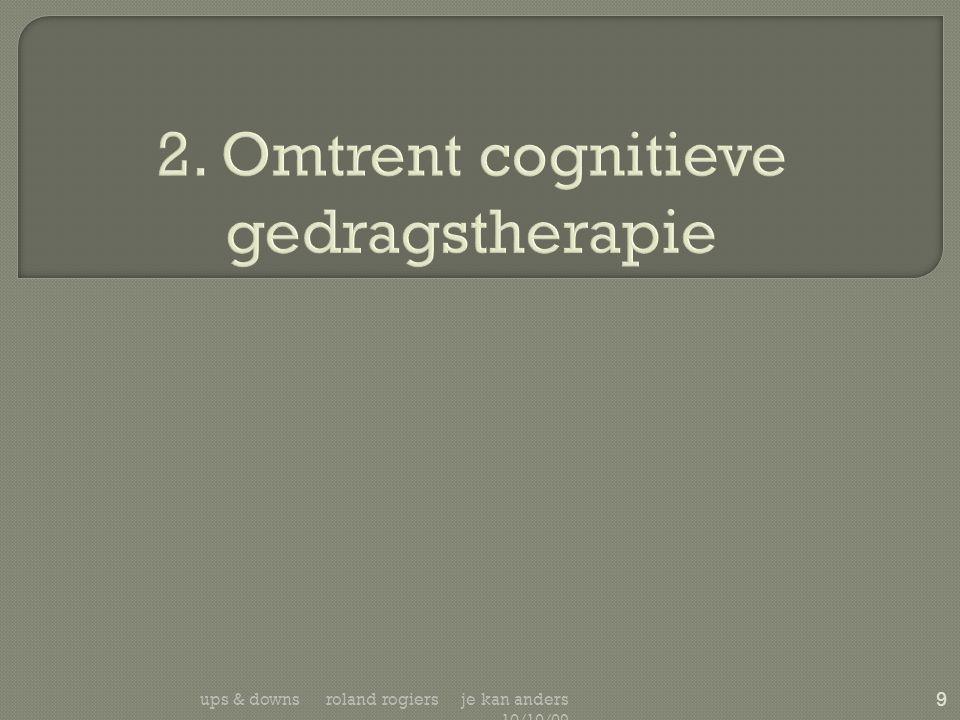  Onderzoek: CGT is effectief bij behandeling van depressie  Voor lichte en matige depressie kan CGT volstaan tenzij….