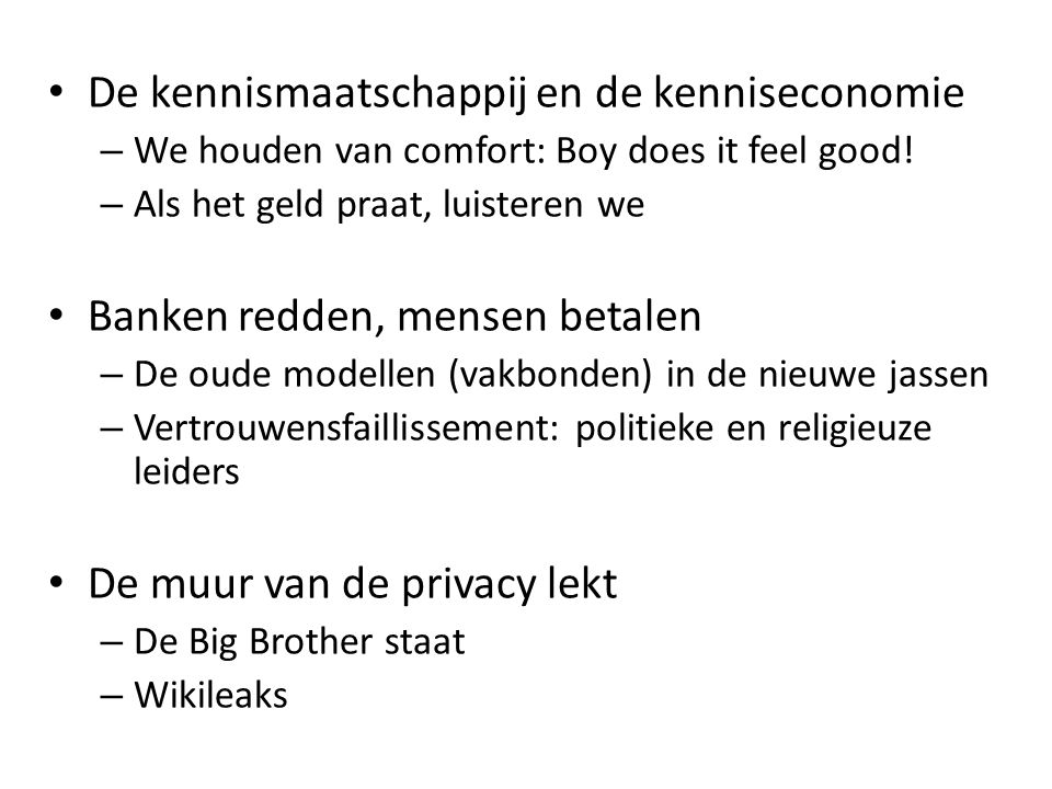 • De kennismaatschappij en de kenniseconomie – We houden van comfort: Boy does it feel good.