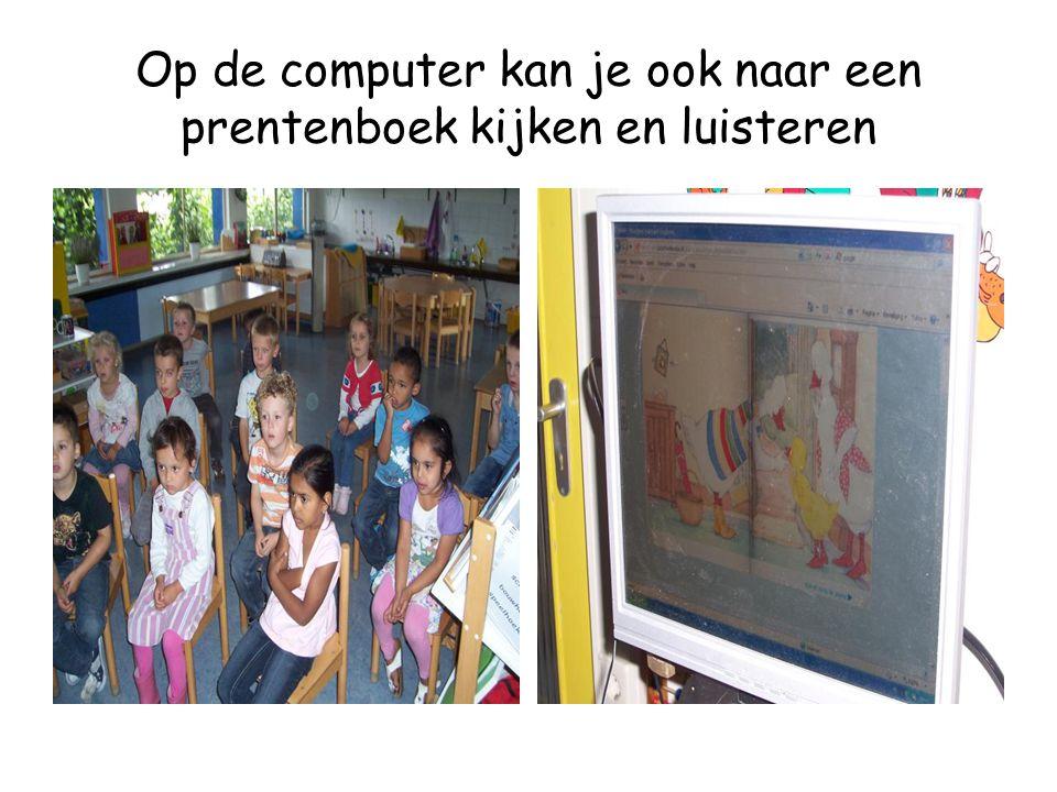 Op de computer kan je ook naar een prentenboek kijken en luisteren