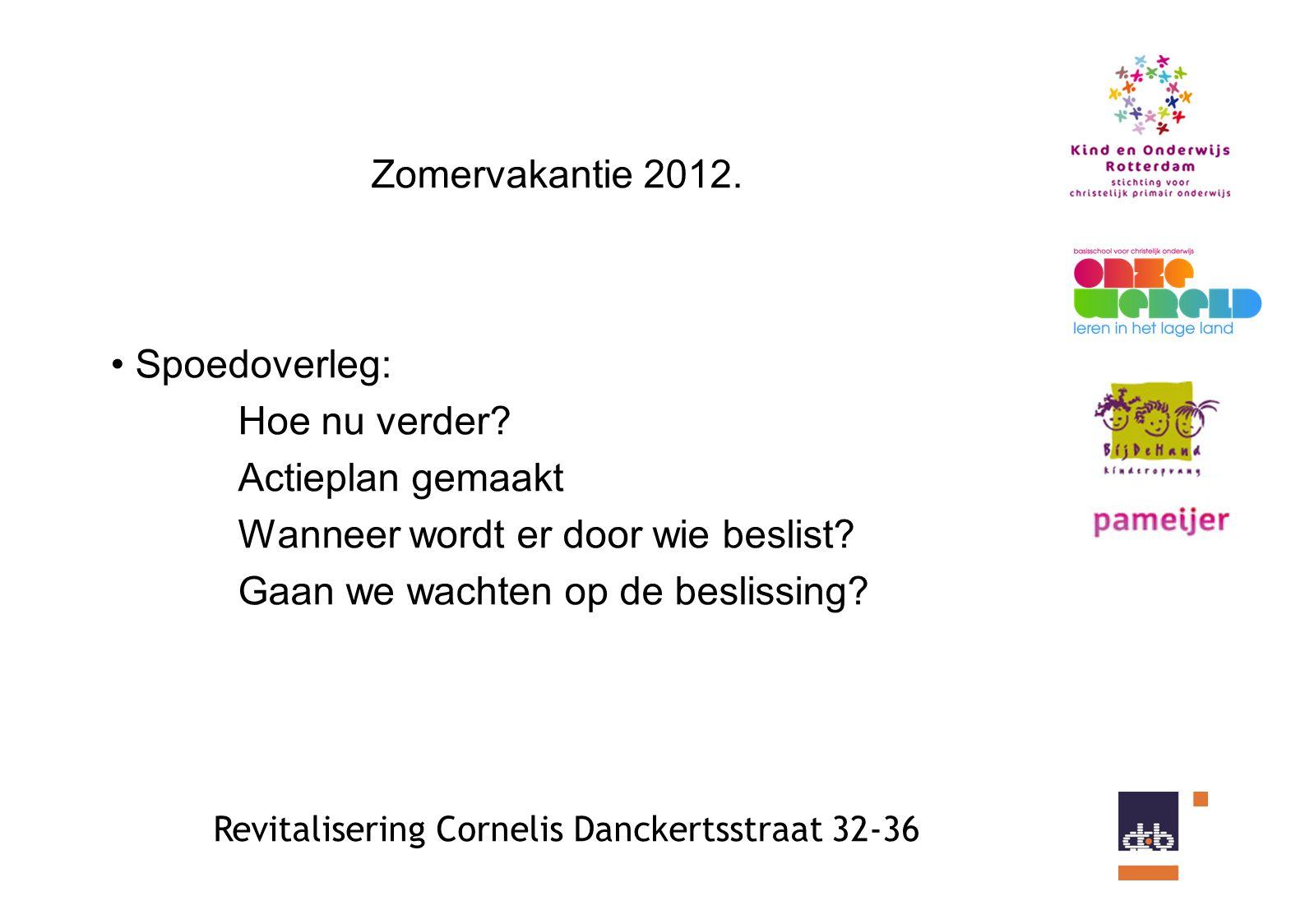 Revitalisering Cornelis Danckertsstraat 32-36 Zomervakantie 2012.
