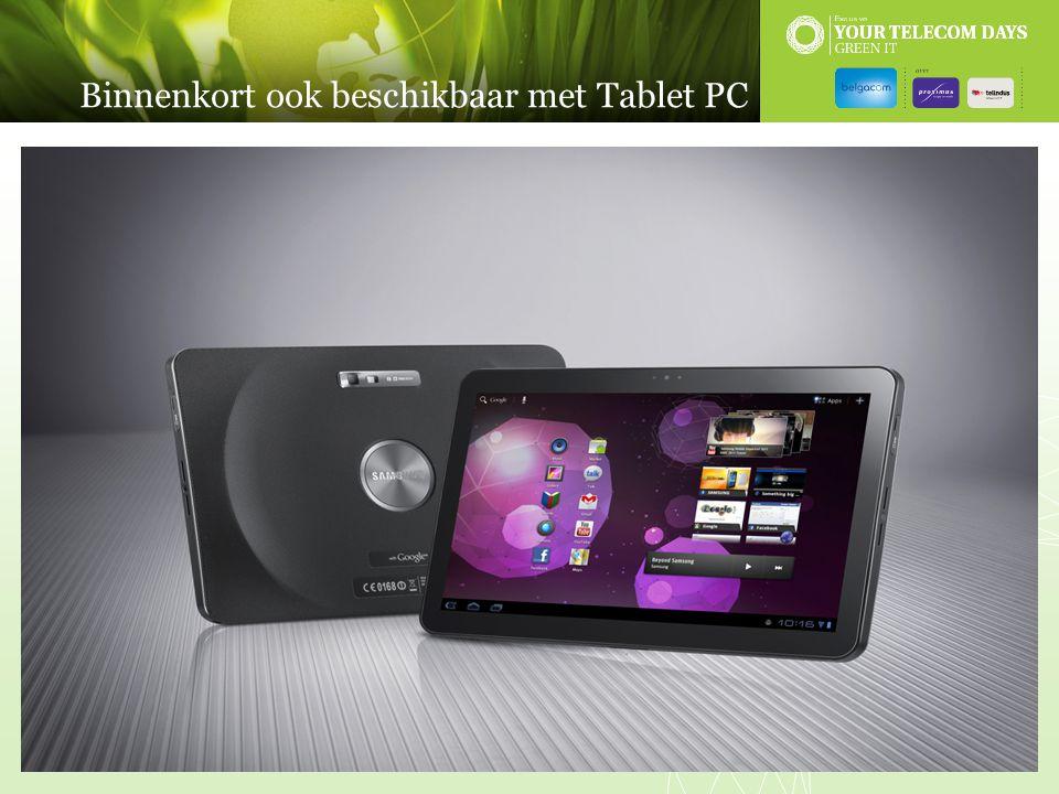 Binnenkort ook beschikbaar met Tablet PC