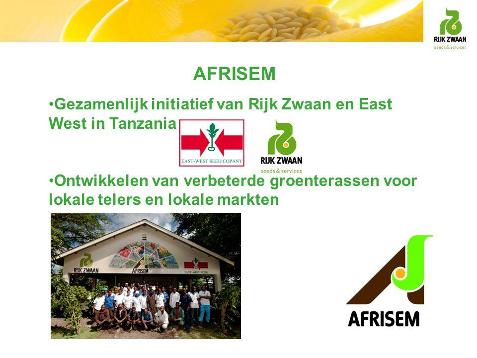 AFRISEM •Gezamenlijk initiatief van Rijk Zwaan en East West in Tanzania •Ontwikkelen van verbeterde groenterassen voor lokale telers en lokale markten