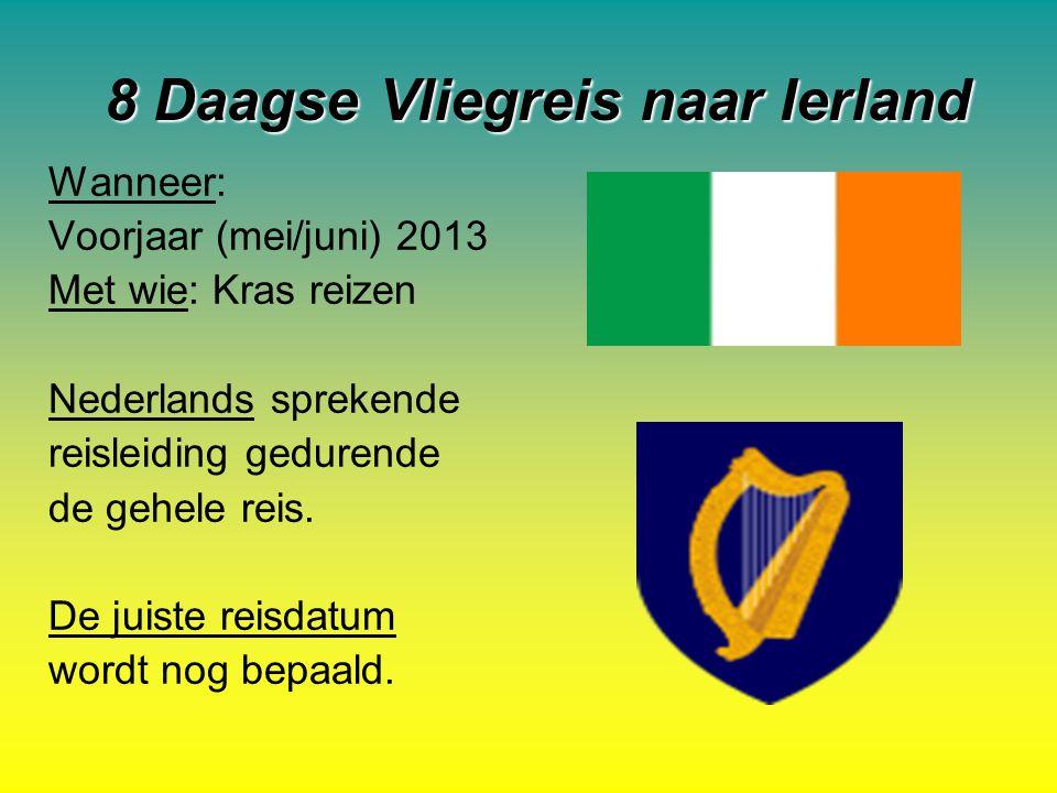 8 Daagse Vliegreis naar Ierland Wanneer: Voorjaar (mei/juni) 2013 Met wie: Kras reizen Nederlands sprekende reisleiding gedurende de gehele reis. De j
