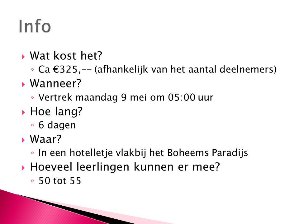  Wat kost het? ◦ Ca €325,-- (afhankelijk van het aantal deelnemers)  Wanneer? ◦ Vertrek maandag 9 mei om 05:00 uur  Hoe lang? ◦ 6 dagen  Waar? ◦ I