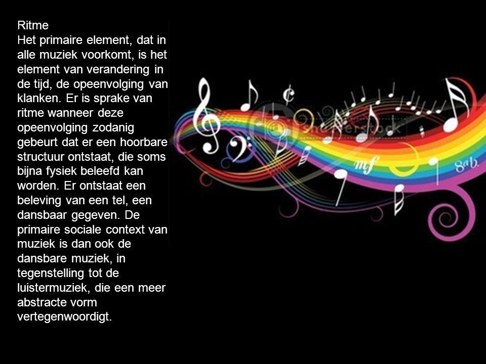 Ritme Het primaire element, dat in alle muziek voorkomt, is het element van verandering in de tijd, de opeenvolging van klanken.
