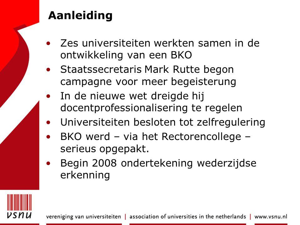Aanleiding •Zes universiteiten werkten samen in de ontwikkeling van een BKO •Staatssecretaris Mark Rutte begon campagne voor meer begeisterung •In de