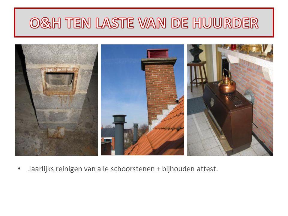 • Jaarlijks reinigen van alle schoorstenen + bijhouden attest.