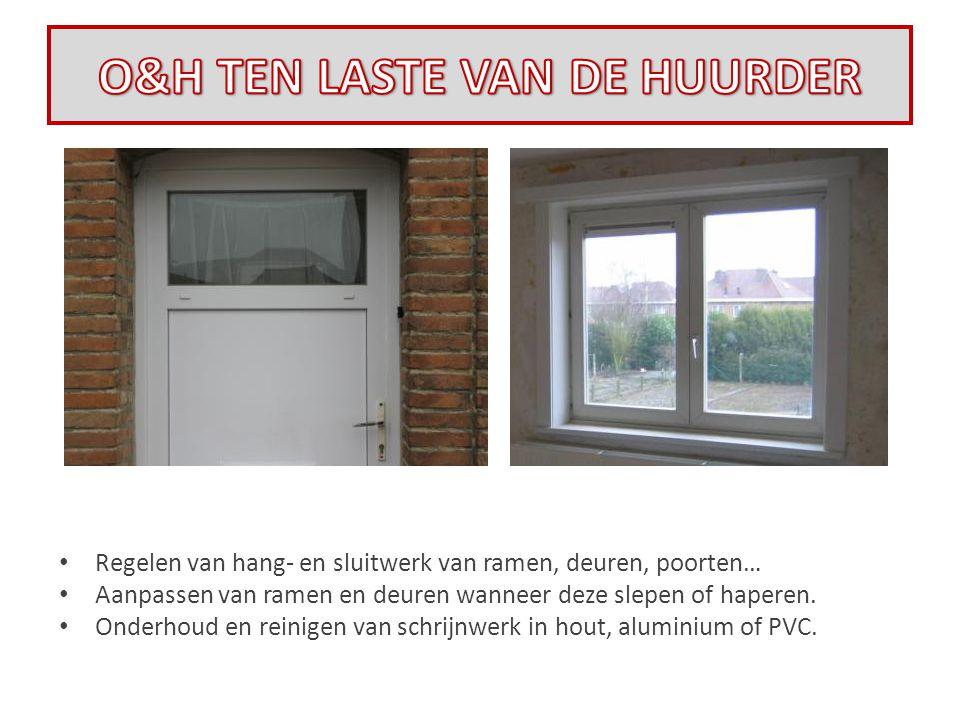 • Regelen van hang- en sluitwerk van ramen, deuren, poorten… • Aanpassen van ramen en deuren wanneer deze slepen of haperen. • Onderhoud en reinigen v