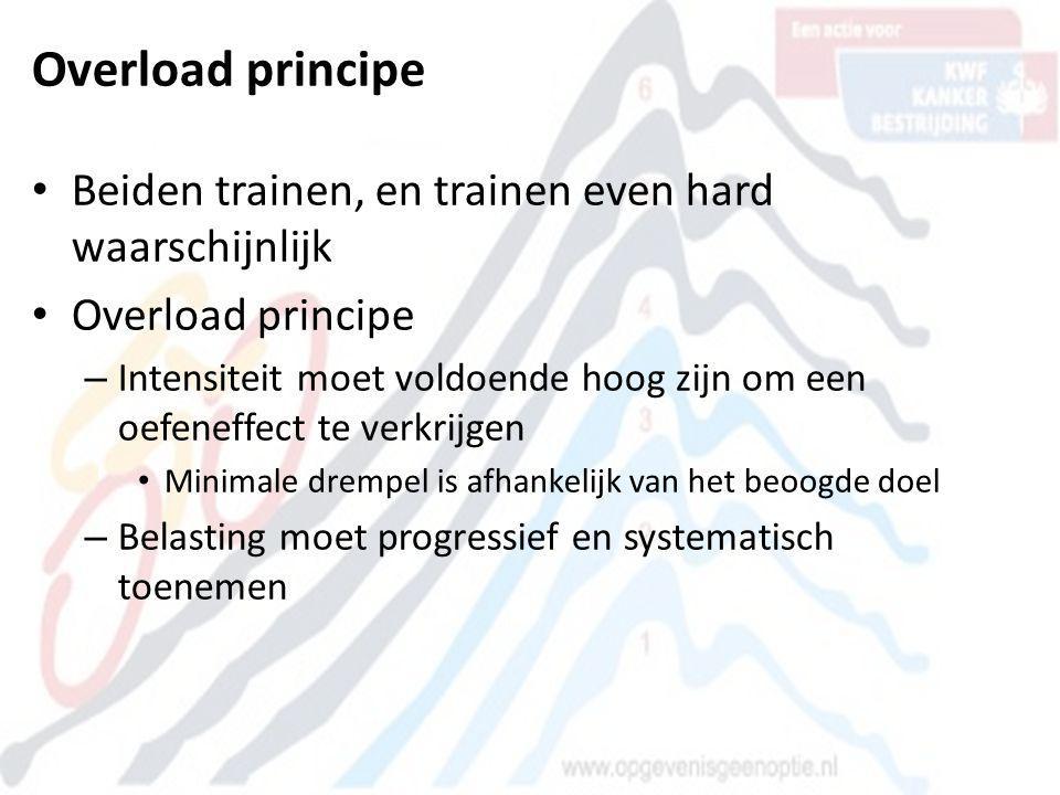 • Beiden trainen, en trainen even hard waarschijnlijk • Overload principe – Intensiteit moet voldoende hoog zijn om een oefeneffect te verkrijgen • Mi
