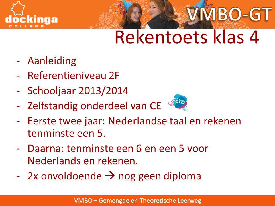 VMBO – Gemengde en Theoretische Leerweg Rekenbeleid Dockingacollege VMBO-GT Reken maar! Door: Jannechien van der Wal (rekencoördinator VMBO-GT)