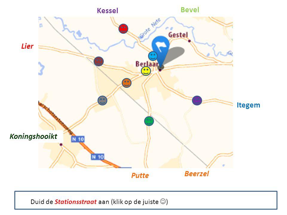 Kessel Bevel Itegem Putte Beerzel Koningshooikt Lier Duid de Stationsstraat aan (klik op de juiste  )