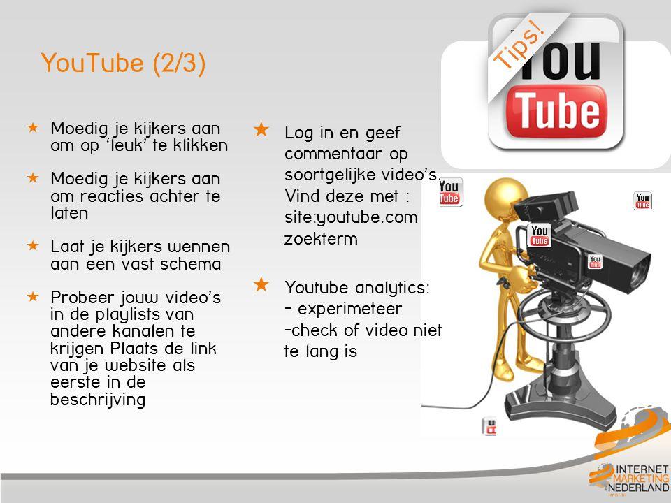 YouTube (3/3)  Lengte.Beter 5 korte films dan 1 lange  Zorg voor een video transcript.