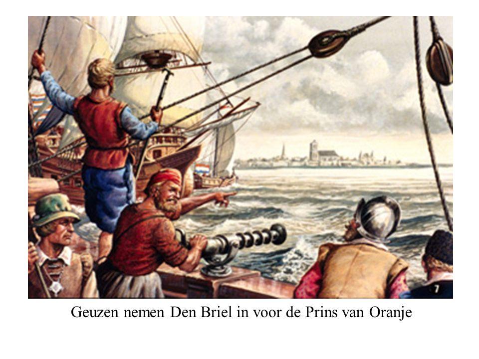 Geuzen nemen Den Briel in voor de Prins van Oranje