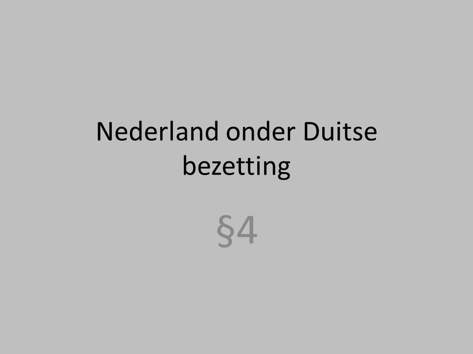 Nederland onder Duitse bezetting §4