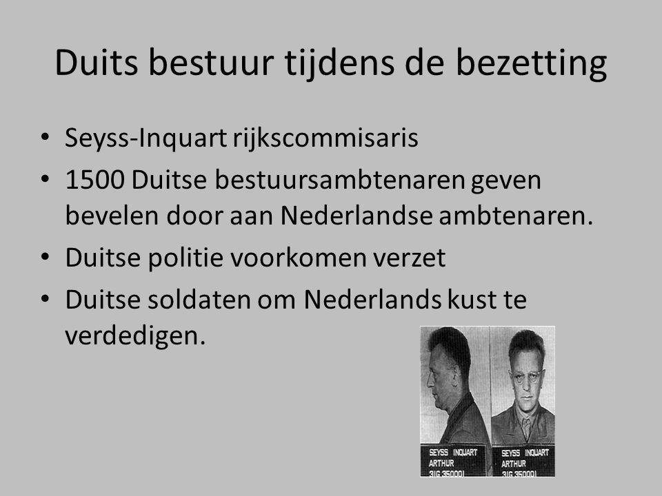 Duits bestuur tijdens de bezetting • Seyss-Inquart rijkscommisaris • 1500 Duitse bestuursambtenaren geven bevelen door aan Nederlandse ambtenaren. • D