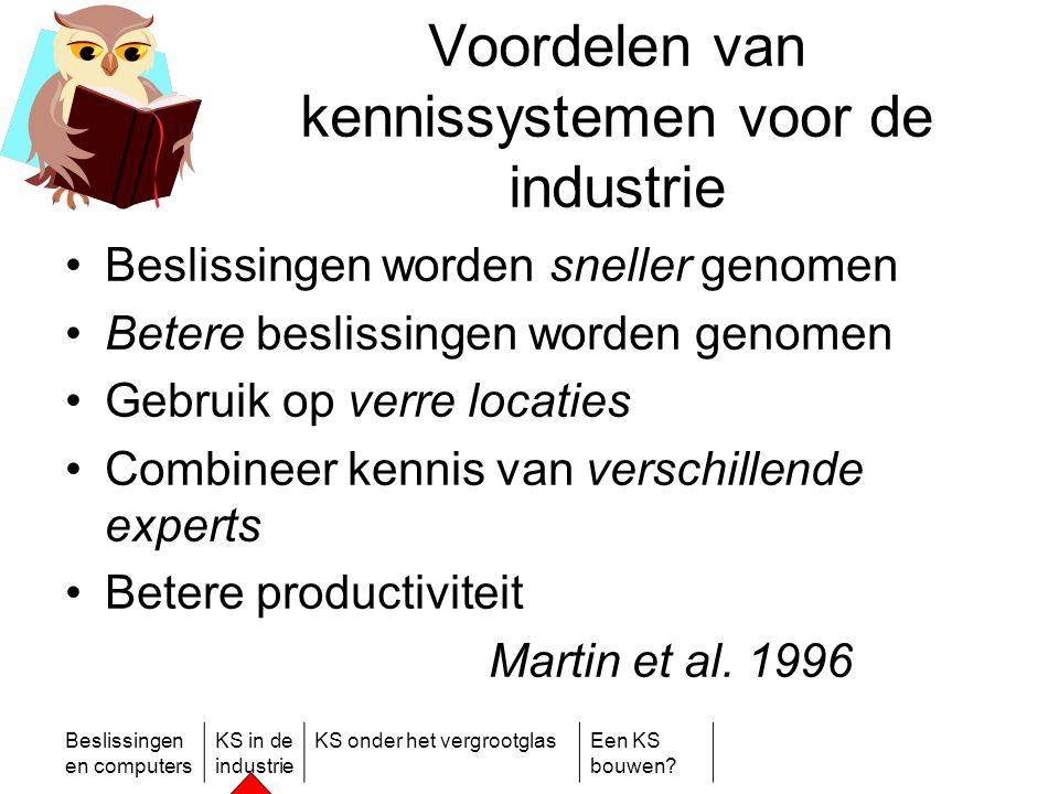 Beslissingen en computers KS in de industrie KS onder het vergrootglasEen KS bouwen? Voordelen van kennissystemen voor de industrie •Beslissingen word