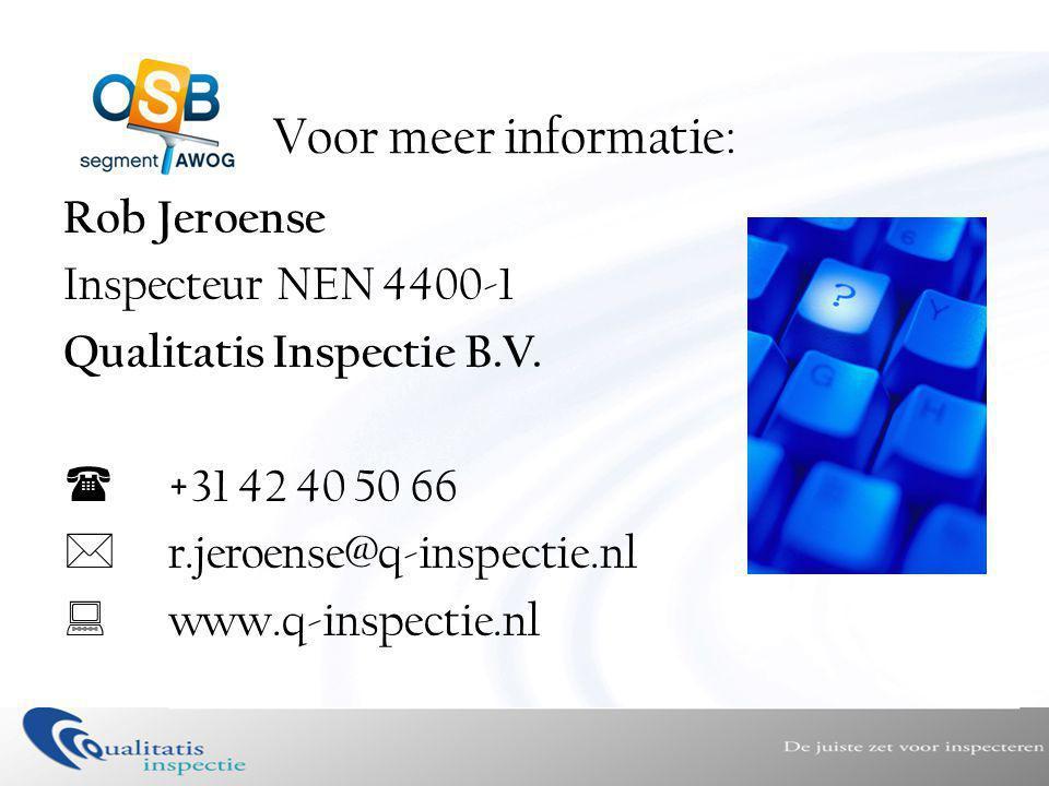 Voor meer informatie: Rob Jeroense Inspecteur NEN 4400-1 Qualitatis Inspectie B.V.