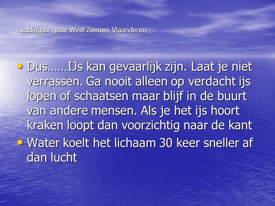 Reddingsbrigade West Zeeuws Vlaanderen • Dus……IJs kan gevaarlijk zijn. Laat je niet verrassen. Ga nooit alleen op verdacht ijs lopen of schaatsen maar
