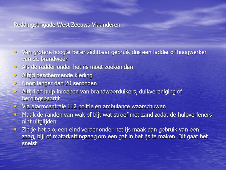 Reddingsbrigade West Zeeuws Vlaanderen • Van grotere hoogte beter zichtbaar gebruik dus een ladder of hoogwerker van de brandweer • Als de redder onde
