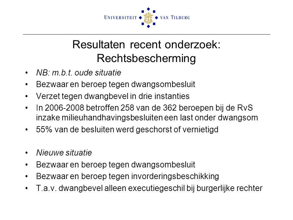 Resultaten recent onderzoek: Rechtsbescherming •NB: m.b.t. oude situatie •Bezwaar en beroep tegen dwangsombesluit •Verzet tegen dwangbevel in drie ins